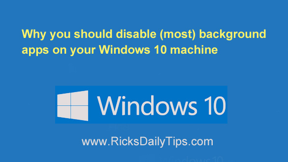 Why You Should Disable Most Background Apps In Windows 10